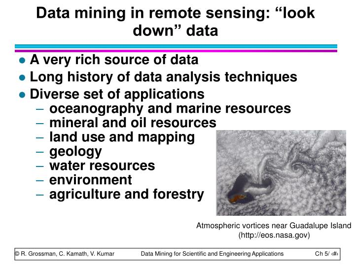 "Data mining in remote sensing: ""look down"" data"