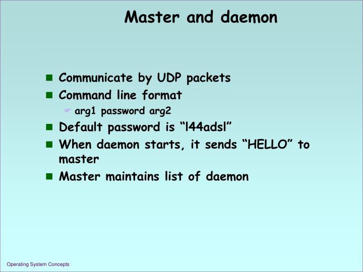 Master and daemon