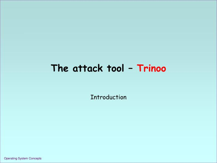 The attack tool –