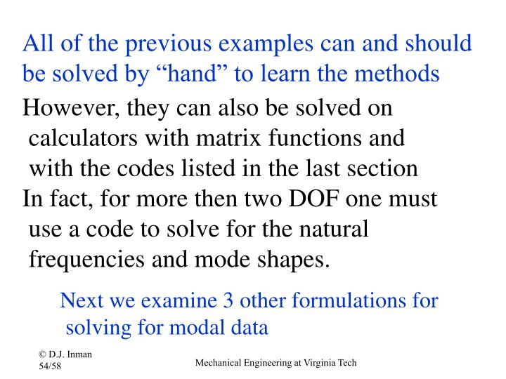 "All of the previous examples can and should be solved by ""hand"" to learn the methods"