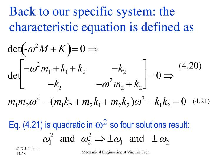 Back to our specific system: the characteristic equation is defined as