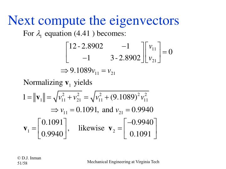 Next compute the eigenvectors