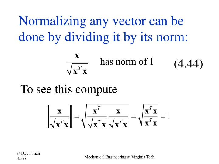 Normalizing any vector can be done by dividing it by its norm: