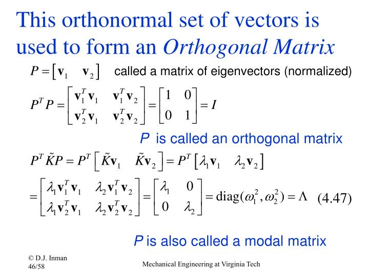This orthonormal set of vectors is used to form an
