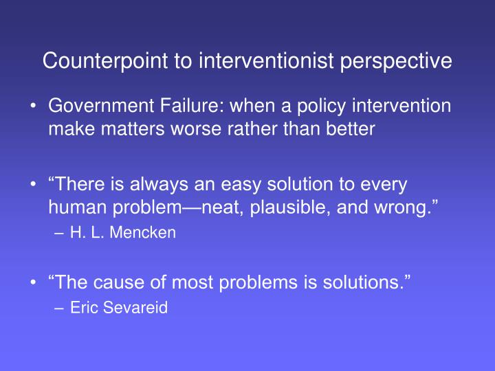Counterpoint to interventionist perspective