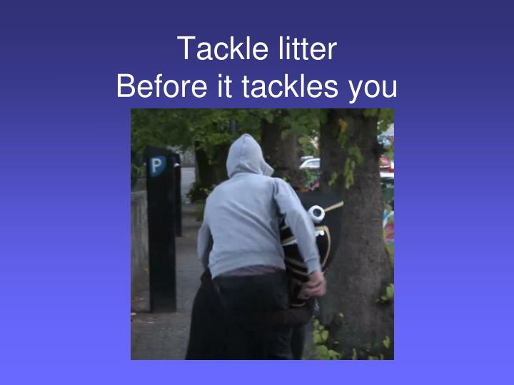 Tackle litter