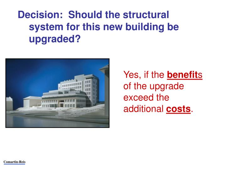 Decision:  Should the structural system for this new building be upgraded?
