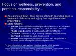 focus on wellness prevention and personal responsibility
