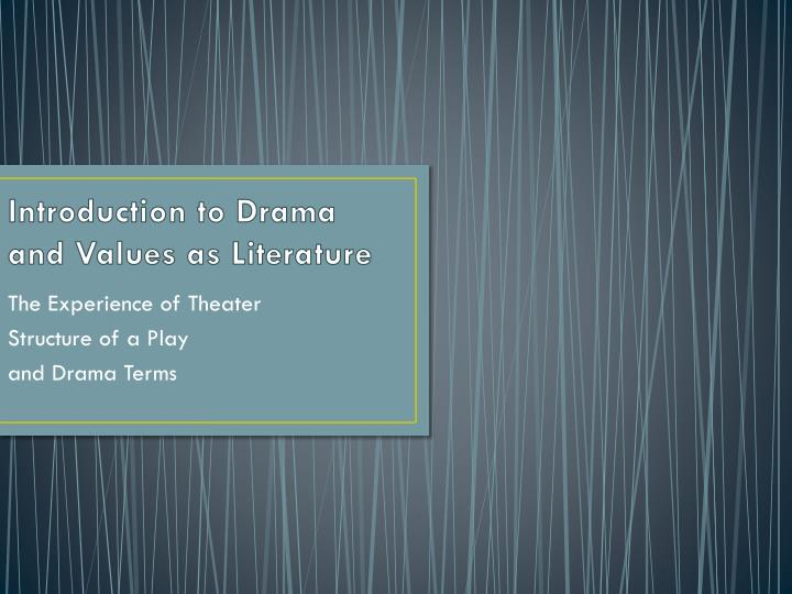 introduction to drama and values as literature n.