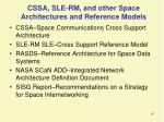 cssa sle rm and other space architectures and reference models