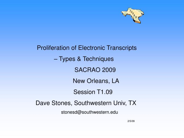 Proliferation of Electronic Transcripts