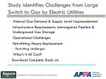 study identifies challenges from large switch to gas by electric utilities