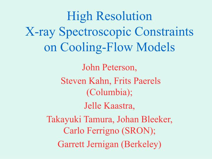 High resolution x ray spectroscopic constraints on cooling flow models