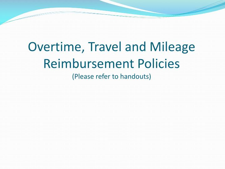 Overtime, Travel and Mileage Reimbursement Policies