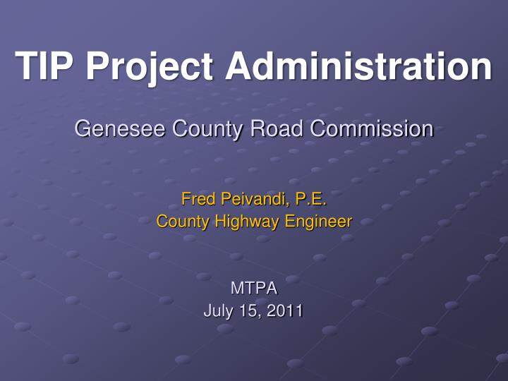 genesee county road commission fred peivandi p e county highway engineer mtpa july 15 2011