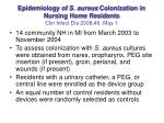 epidemiology of s aureus colonization in nursing home residents clin infect dis 2008 46 may 1