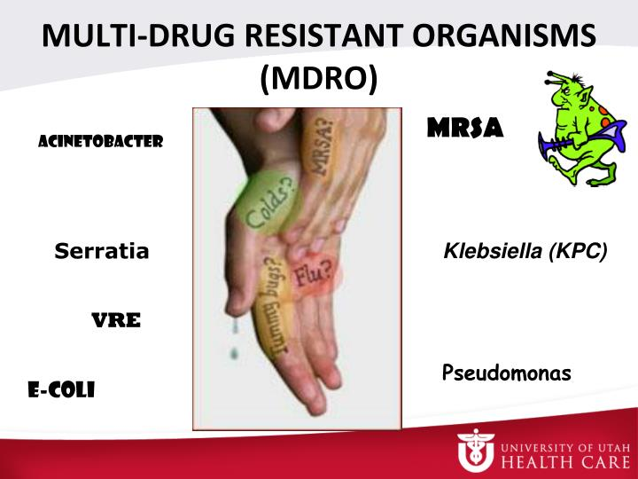 MULTI-DRUG RESISTANT ORGANISMS (MDRO)