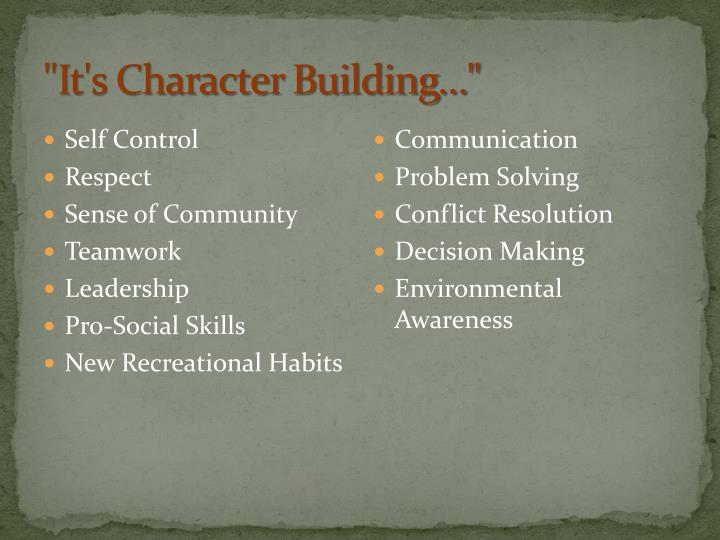 """It's Character Building"