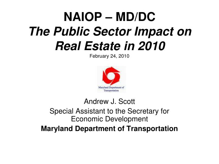 Naiop md dc the public sector impact on real estate in 2010 february 24 2010