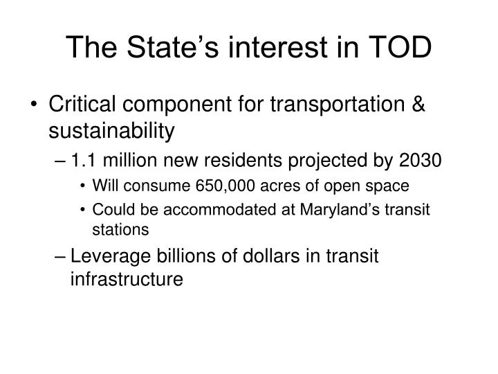 The State's interest in TOD