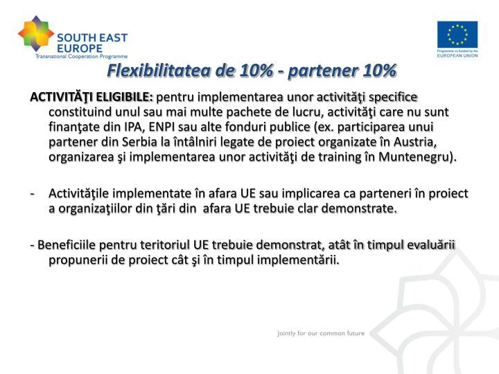 Flexibilitatea de 10% - partener 10%