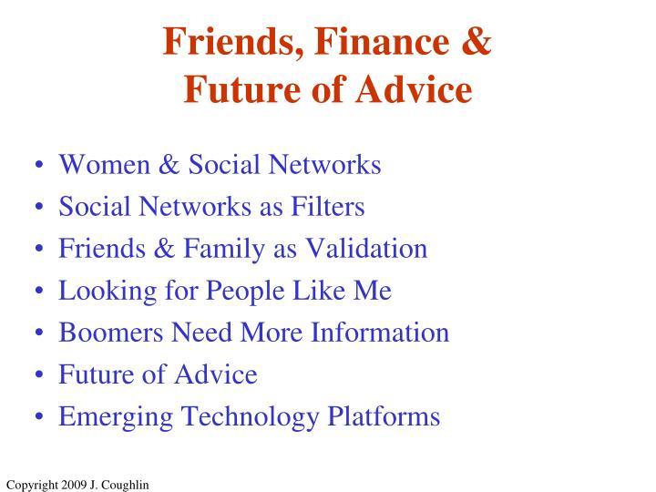 Friends, Finance &