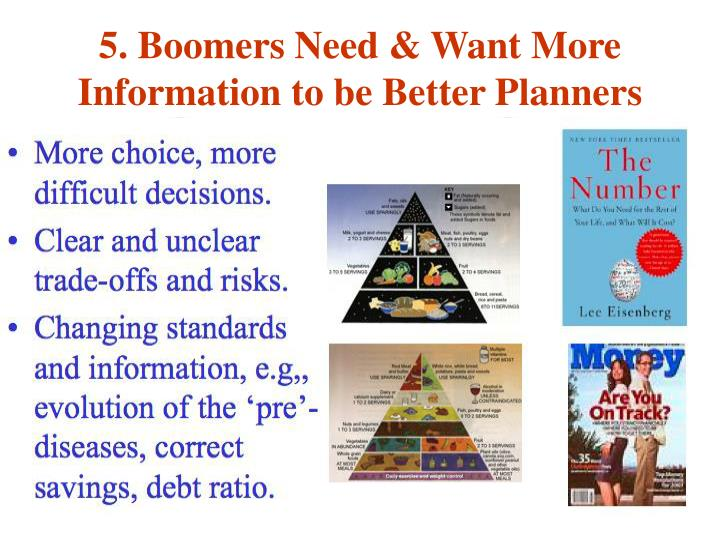 5. Boomers Need & Want More
