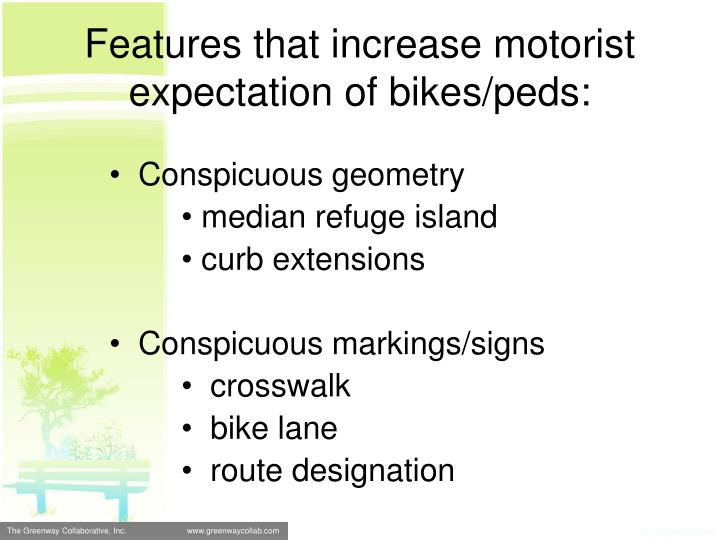 Features that increase motorist expectation of bikes/peds: