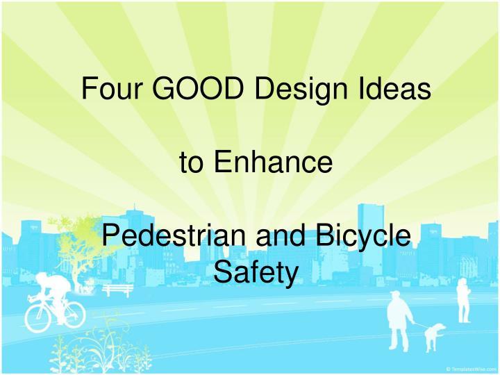 Four GOOD Design Ideas