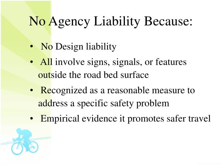 No Agency Liability Because: