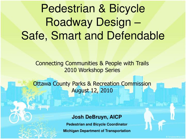 Pedestrian bicycle roadway design safe smart and defendable