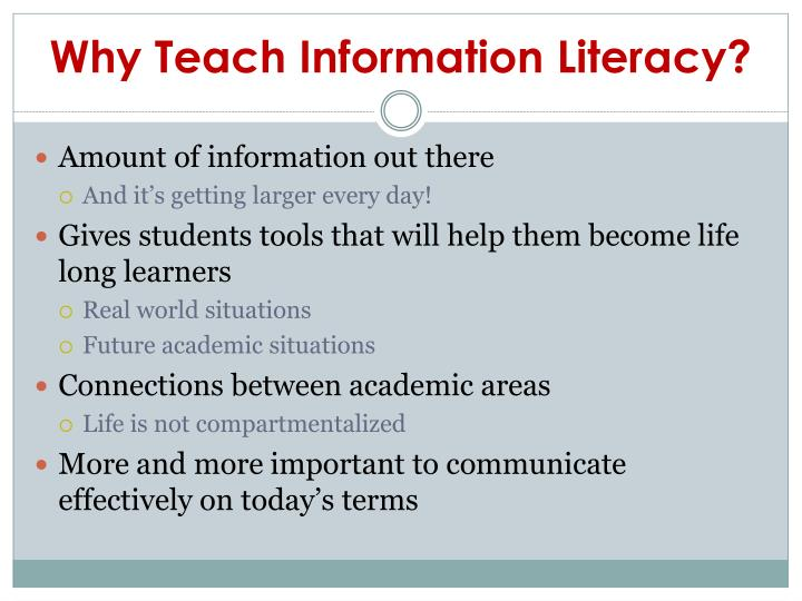 Why Teach Information Literacy?