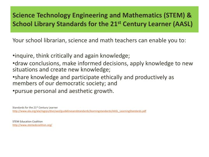 Science Technology Engineering and Mathematics (STEM) & School Library Standards for the 21