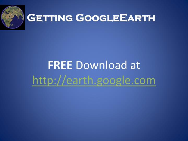 Getting GoogleEarth