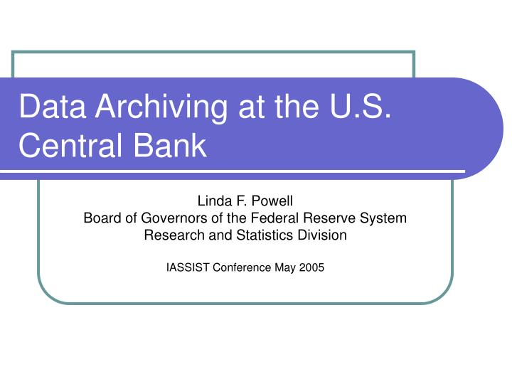 Data archiving at the u s central bank