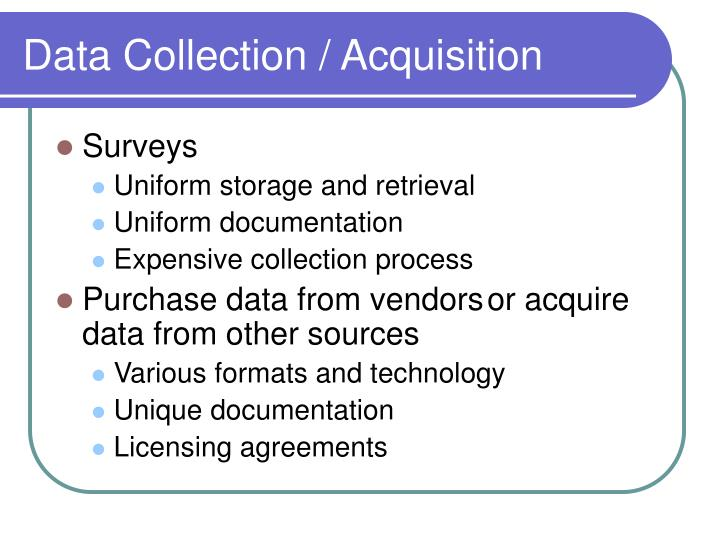 Data collection acquisition