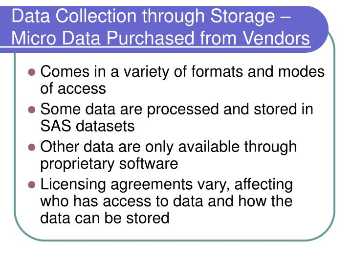 Data Collection through Storage – Micro Data Purchased from Vendors
