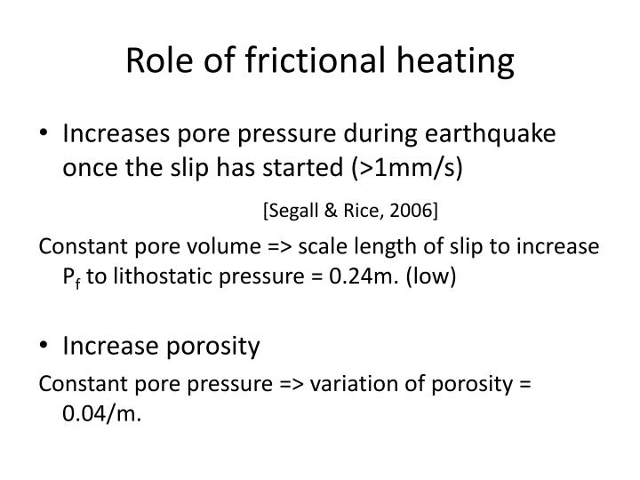 Role of frictional heating