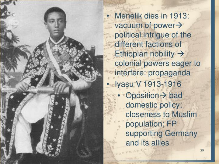 Menelik dies in 1913: vacuum of power