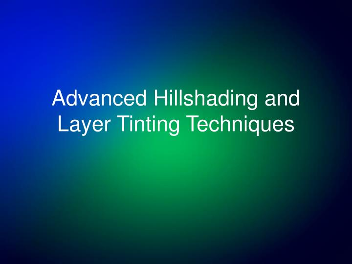 advanced hillshading and layer tinting techniques n.