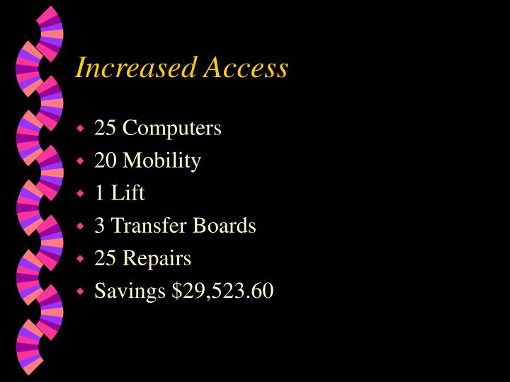 Increased Access
