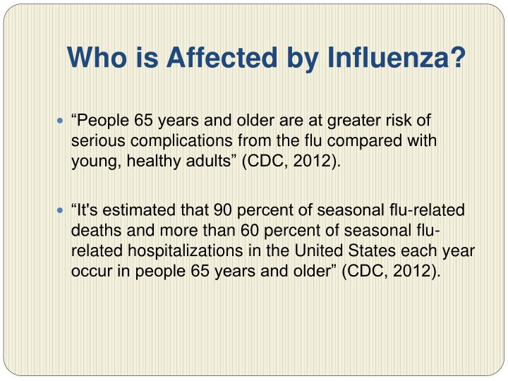 Who is affected by influenza