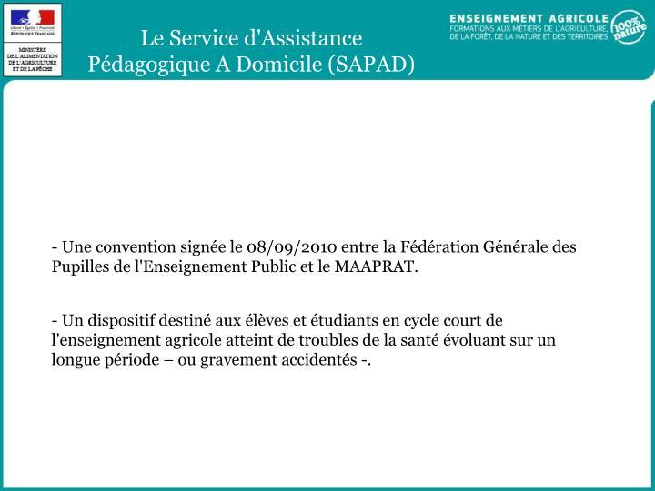 - Une convention signée le 08/09/2010 entre la Fédération Générale des Pupilles de l'Enseignement Public et le MAAPRAT.