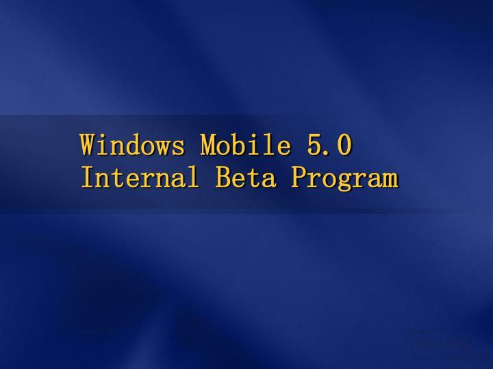 Windows Mobile 5.0 Internal Beta Program