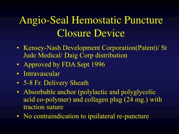 Angio-Seal Hemostatic Puncture Closure Device