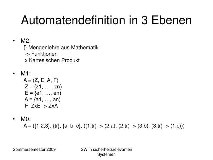 Automatendefinition in 3 Ebenen