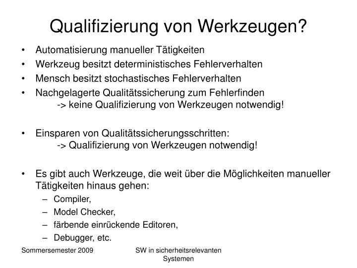 Qualifizierung von Werkzeugen?