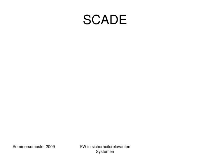 SCADE