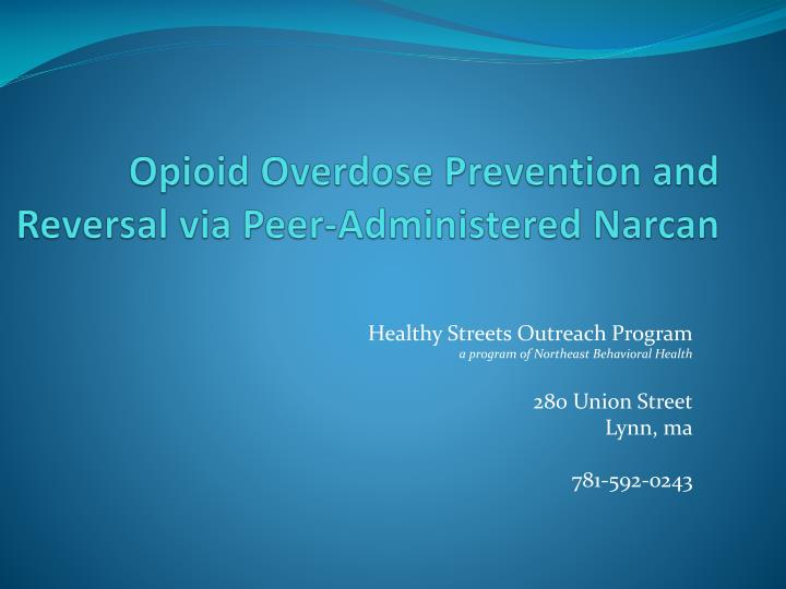 opioid overdose prevention and reversal via peer administered narcan n.