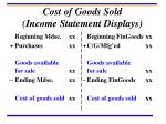 cost of goods sold income statement displays